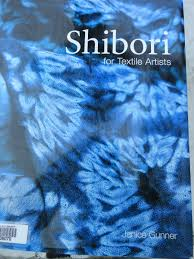Shibori for Textile Artists by Janice Gunner